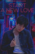 Start A New Love - Jeon JungKook  by MoonBlueSky