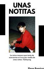Unas Notitas (BTS Taehyung Y Tú) by Elena_Ramirez1980