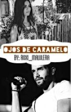Ojos de Caramelo by Roxi_Malulera