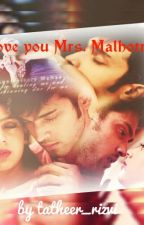 I love you Mrs. Malhotra by tatheer_rizvi