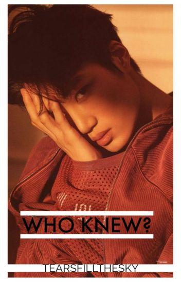 Who Knew \Kai Ambw\
