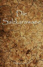 Die Salzkarawane by Katjachan13