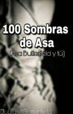 """""""100 Sombras De Asa"""" (Asa Butterfield Y Tu).  by DoblasftButterfield"""