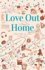 Love Out Home (Amor Fora De Casa) by ClaraSBlue