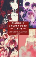 Diabolik Lovers  Fate Night  by vlyndr_