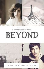 Beyond | ✔ #Wattys2018 by lullabells