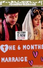 The 6 months marraige by saddahaq2003