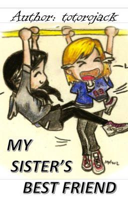 Đọc truyện [TRANS] MY SISTER'S BEST FRIEND | 18+ | [End] | ✓