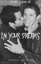 In Your Dreams || Destiel Sabriel AU by FandomsUnited_Always