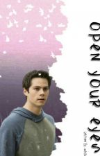 Open your eyes ||Dylan O'Brien|| ✔ by xxhillsxx