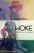 WOKE by MochaLoyal