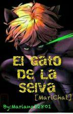 El Gato De La Selva [MariChat] //CANCELADA// by MarianaD2801