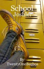 School | Joshler -{✔️} by twentyonebeebos