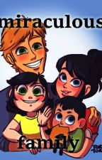 Miraculous  family  by animelover500xoxo