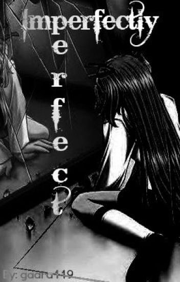 Imperfectly Perfect (Naruto FanFic)