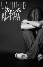 Captured by an alpha by cliche_nerd