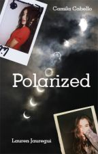 Polarized [CAMREN]  by giamila97