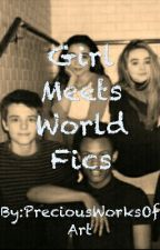 Girl Meets World Fics by PreciousWorksOfArt