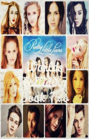 Worlds Colliding (Pretty Little Liars) Book Two by heartofice97