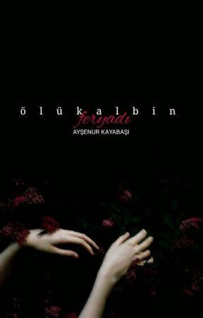 Ölü Kalbin Feryadı  by KliseMudiresi