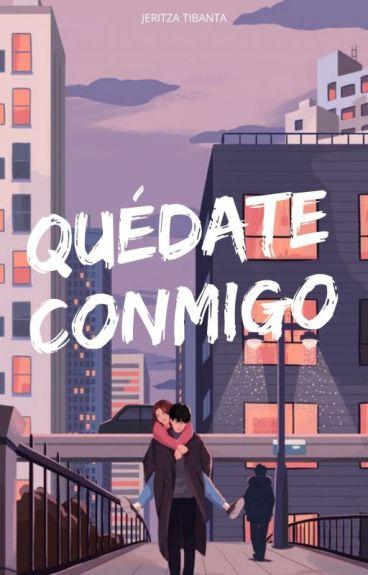 Quédate conmigo© #PNovel #NTA [Borrador]
