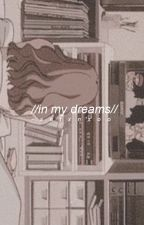 In My Dreams » Moonsun. by -satxnsoo