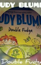 JUDY BLUME Double Fudge  by girlggggg