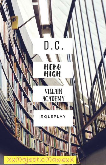 DC Hero High/Villain Academy (Reposted)