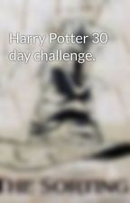 Harry Potter 30 day challenge. by soulkid7