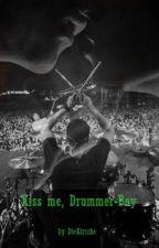 Kiss me, Drummer-Boy by DieKirsche