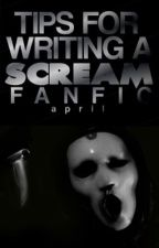 TIPS FOR WRITING A SCREAM FANFIC by draconiaI