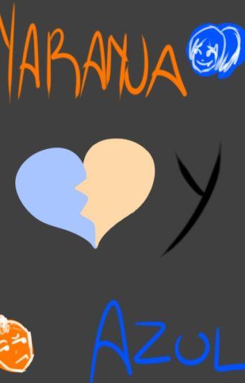 Naranja Y Azul (N.Fonnie)#FNAFHS