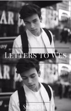 Letters to Wes // Wesley Tucker by StoriesByJilx