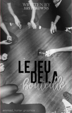 Le jeu de la bouteille ( TOME 1 ) ( Sous contrat d'édition ) by JustCrowns