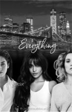 Everything || Camren by dearcamrenyo