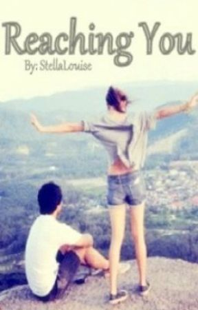 Reaching You by StellaLouise