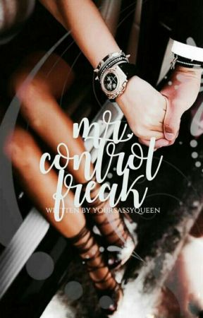 Mr. Control Freak ✔ by YourSassyQueen