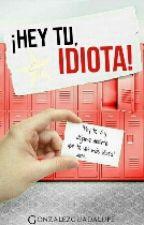 Hey Tú, Idiota! © by Gonzalezguadalupe