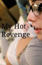 My Hot Revenge [SPG] by kzziv_