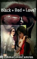 Black + Red = Love? (A Camren FanFic) by TheStormWithinMe7