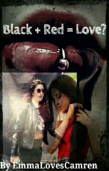 Black + Red = Love? (A Camren FanFic)