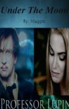 Under the Moon (Prequel to More Than Meets the Eye) by MaggieMartin0