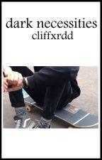 Dark Necessities • Frerard one-shot by cliffxrdd