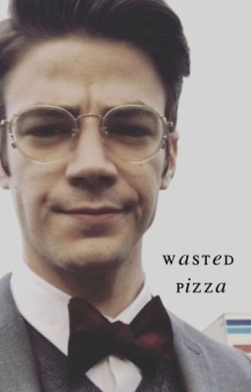 Wasted Pizza {Grant Gustin}