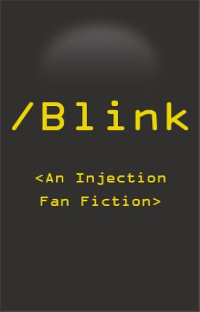 Injection: /Blink by Nanomyte