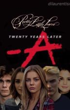 Pretty Little Liars- 20 Years Later by dilaurentisx