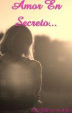 Amor En Secreto. by Elz4yExorinhaIsReal