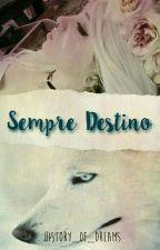 Sempre Destino  by History_Of_Dreams