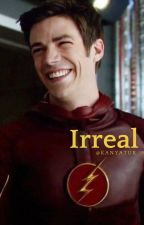 Irreal (Barry Allen/Flash y _________) by KanyaMrg