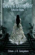 Devil's Daughter (Filha do Diabo) by EdsonJnior8